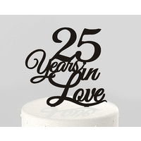 25 Years In Love Black Acrylic Cake Topper